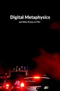 Digital Metaphysics and Other Essays on Film